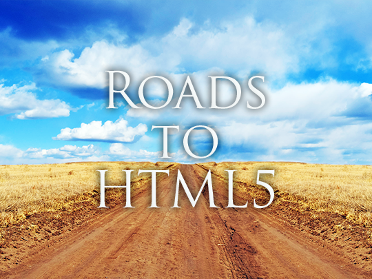 Roads to HTML5
