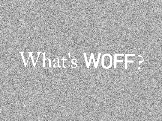What's WOFF?